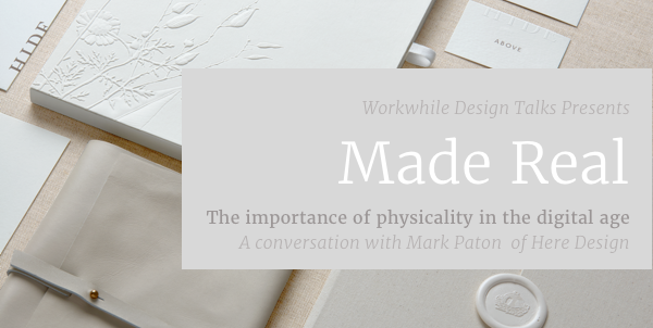 workwhile-design-talks-made-real-mark-paton-here-design