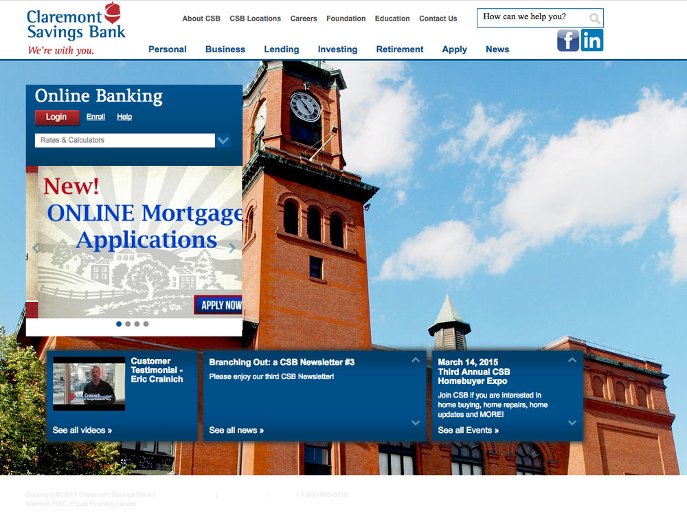 - Claremont Savings Bank's old site didn't work with mobile devices -- or goals such as growing online revenues.