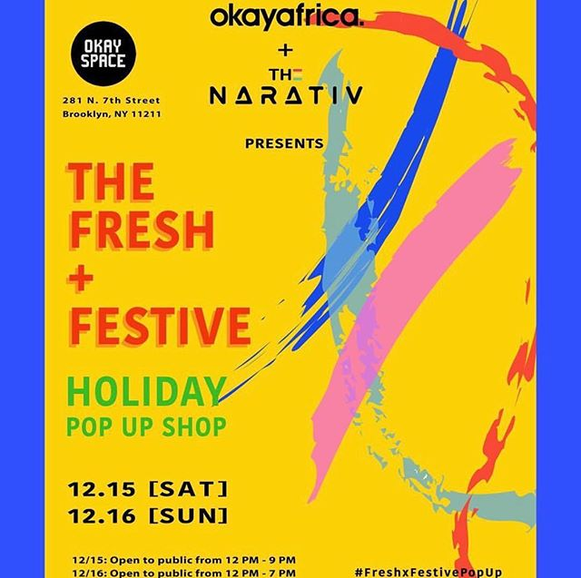 EVENT ALERT• @okayafrica & @TheNarativ present The Fresh + Festive Holiday Pop Up Shop. Come support TWPR client @ivystea and a host of other dope brands THIS WEEKEND December 15th & 16th in Brooklyn.
