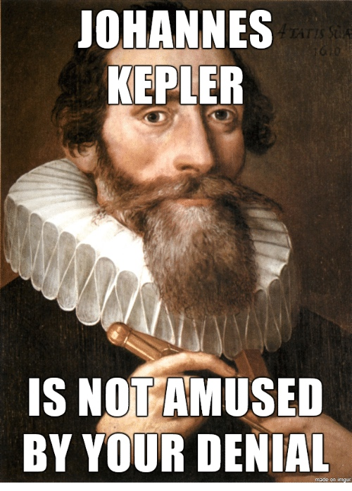 johannes-kepler-is-not-amused-by-your-denial-made-on-19359247.jpg