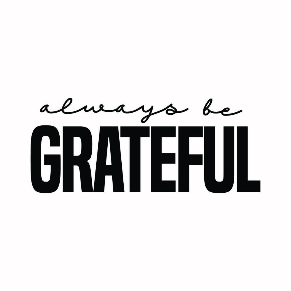 3 - Always Be Grateful