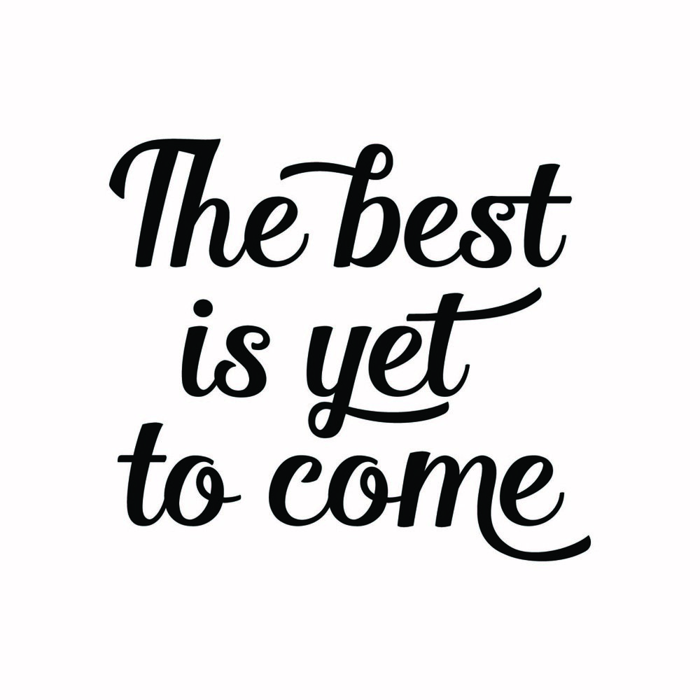 5 - The Best Is Yet To Come