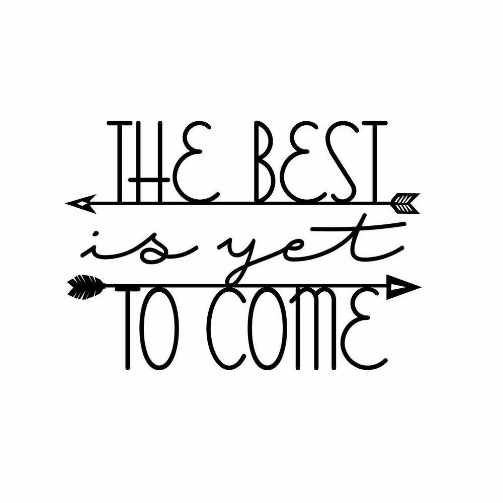 8 - The Best Is Yet To Come