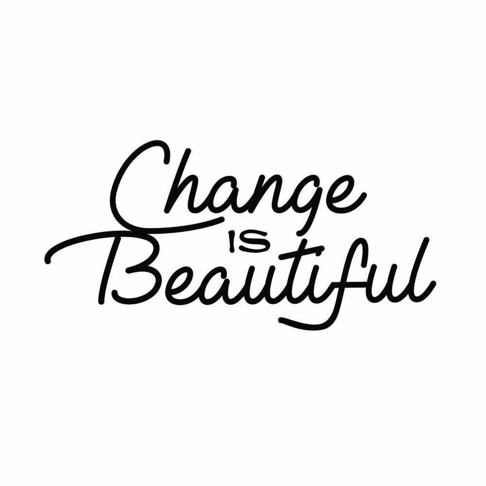 9 - Change Is Beautiful