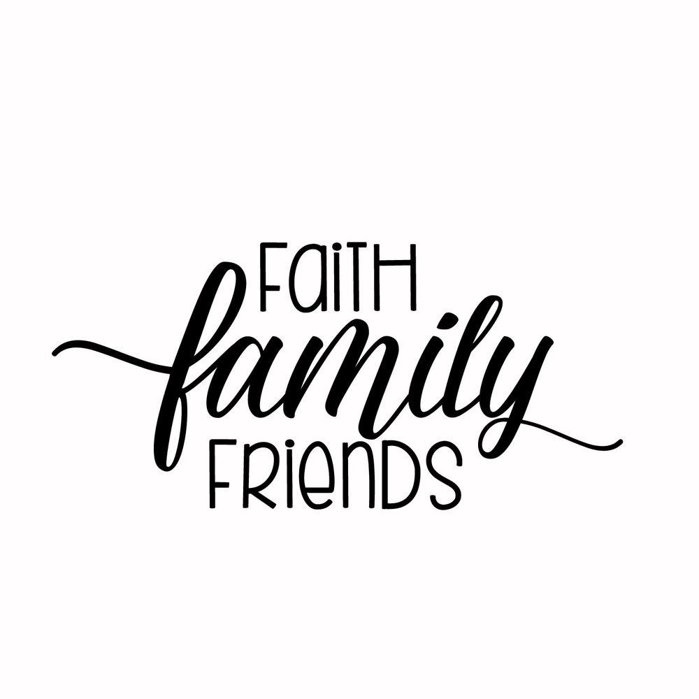 11 - Faith Family Friends
