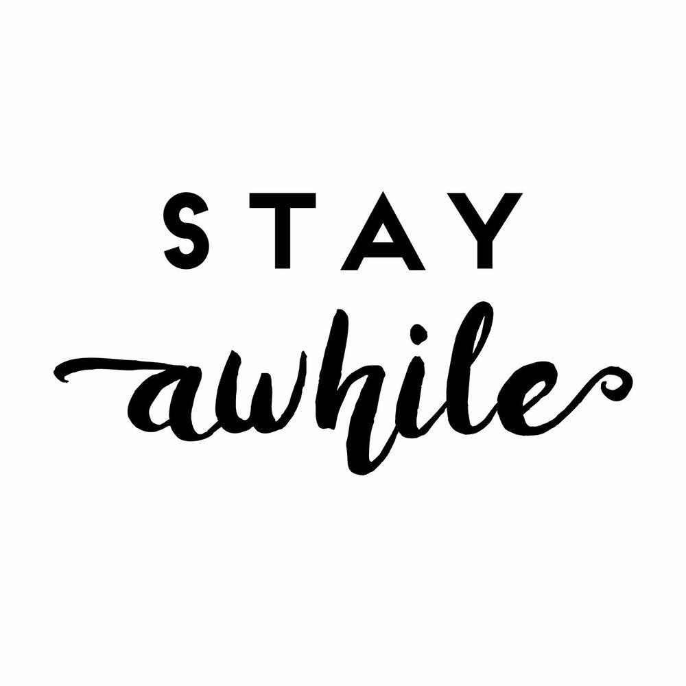13 - Stay Awhile