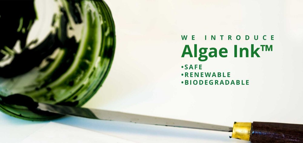 We Introduce Algae Ink™ which is Safe, Renewable and biodegradable