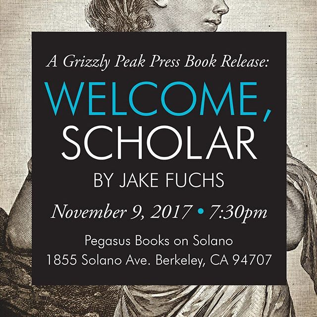 📖 You're Invited! 📖 The official book release for Welcome, Scholar written by Jake Fuchs will be held at Pegasus Books on Solano in Berkeley. We hope you'll join us! #BookRelease #BayAreaPublisher #EastBayPublisher #BayAreaBookPublisher #EastBayBookPublisher  #BookPublisher