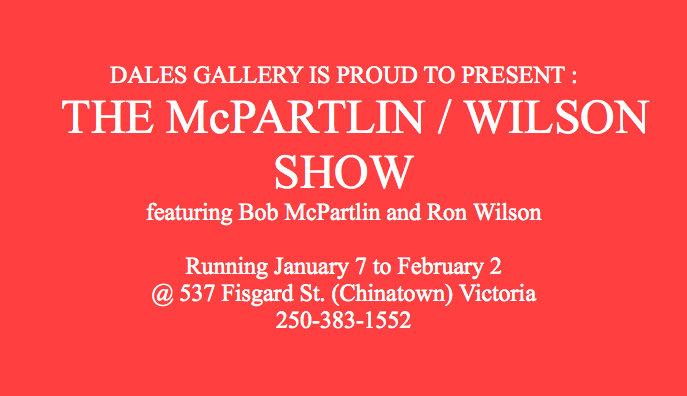 Bob McPartlin & Ron Wilson - THE MCPARTLIN / WILSON SHOW Jan 7 - Feb 2 2013
