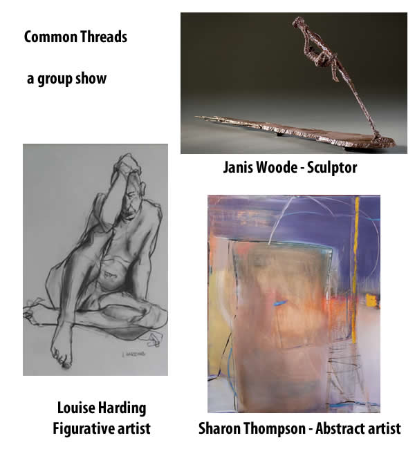 Louise Harding, Sharon Thompson & Janis Woode - COMMON THREADS May 6 - 31 2011