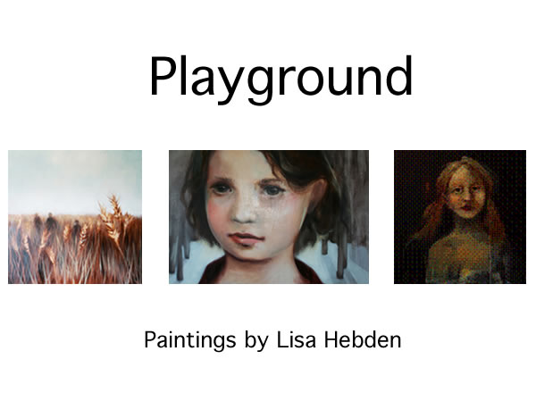 Lisa Hebden - PLAYGROUND June 2 - 26 2009