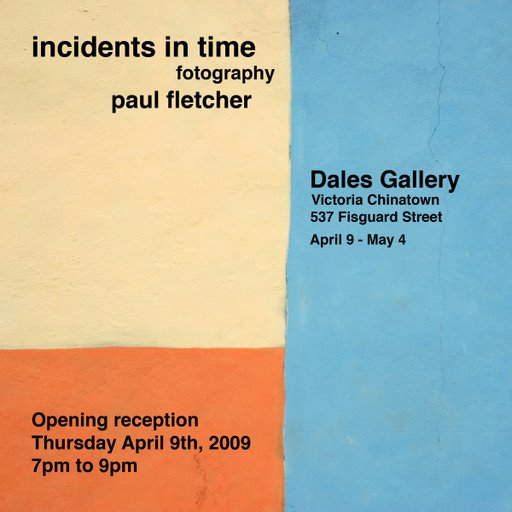 Paul Fletcher - INCIDENTS IN TIME April 9 -May 4 2009