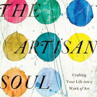 the artisan soul - By Erwin McManus