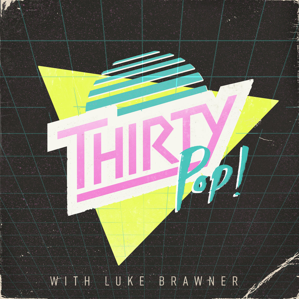 Thirty Pop - Equal parts nostalgia & cringe.A weekly look back 30 years at pop culture, hosted by Luke Brawner.Podcast launch on 1/7/19.