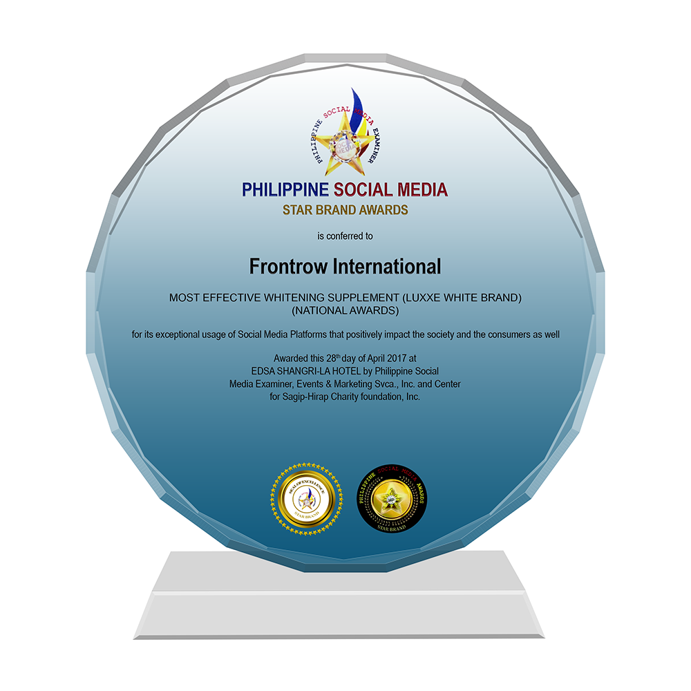 PHILIPPINE SOCIAL MEDIA 2017   FRONTROW INTERNATIONAL 2017 Star Brand Awardee Most Effective Whitening Supplement - LUXXE WHITE