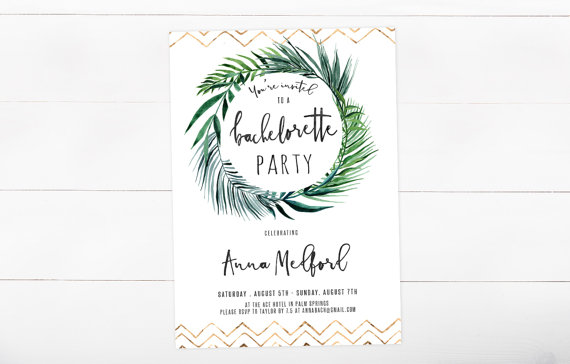 Invite by Kirra Reyna Designs    If you have a greenery or neutral wedding coming up, this  invite  for a bachelorette party is perfect. Love the gold and green!