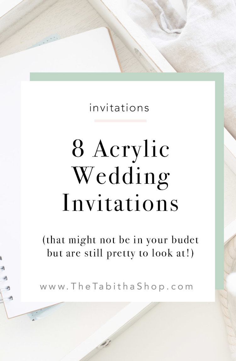 8 Acrylic Invites (that might not be in your budget but are pretty ...