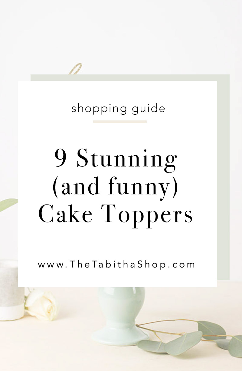 9 Gorgeous & Funny Cake Toppers