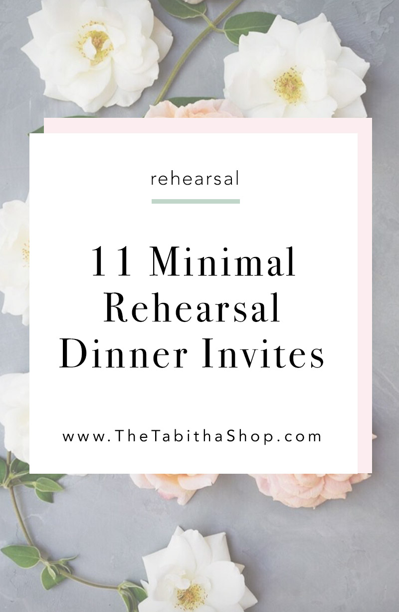 11 Minimal and Gorgeous Rehearsal Dinner Invitation Ideas The