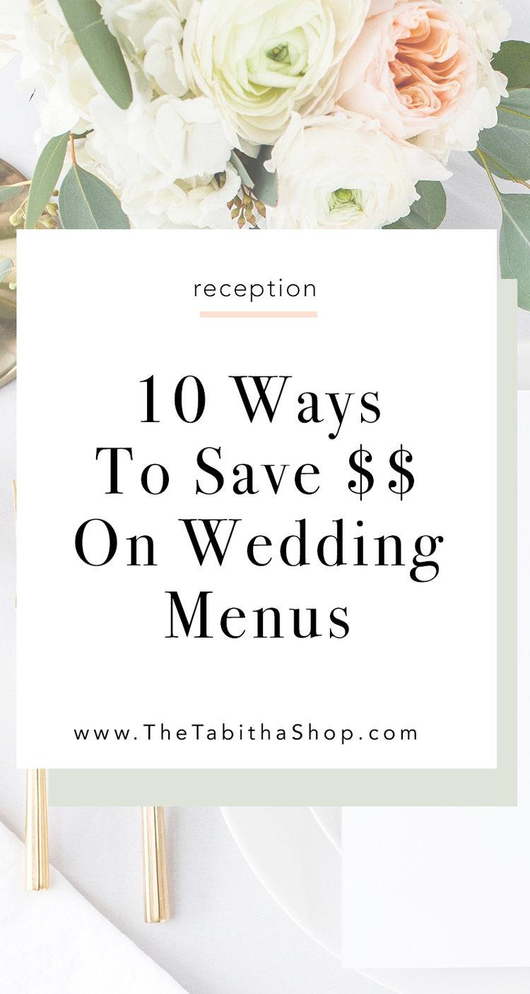 10 ways to save money on wedding menus the tabitha shop