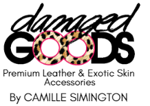 www.DamagedGoods.com | Premium Leather & Exotic Skin Accessories
