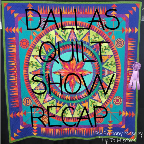 Dallas Quilt Show Recap.png