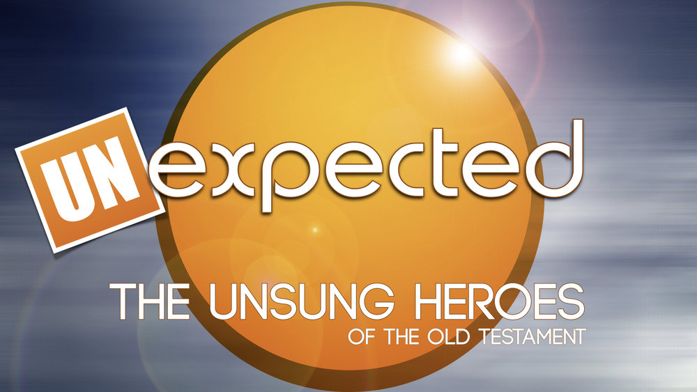 Unexpected - Unsung Heroes of the OT