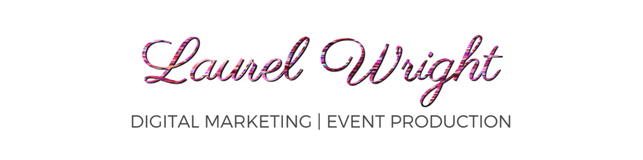 Laurel Wright | Digital Project Manager & Event Producer