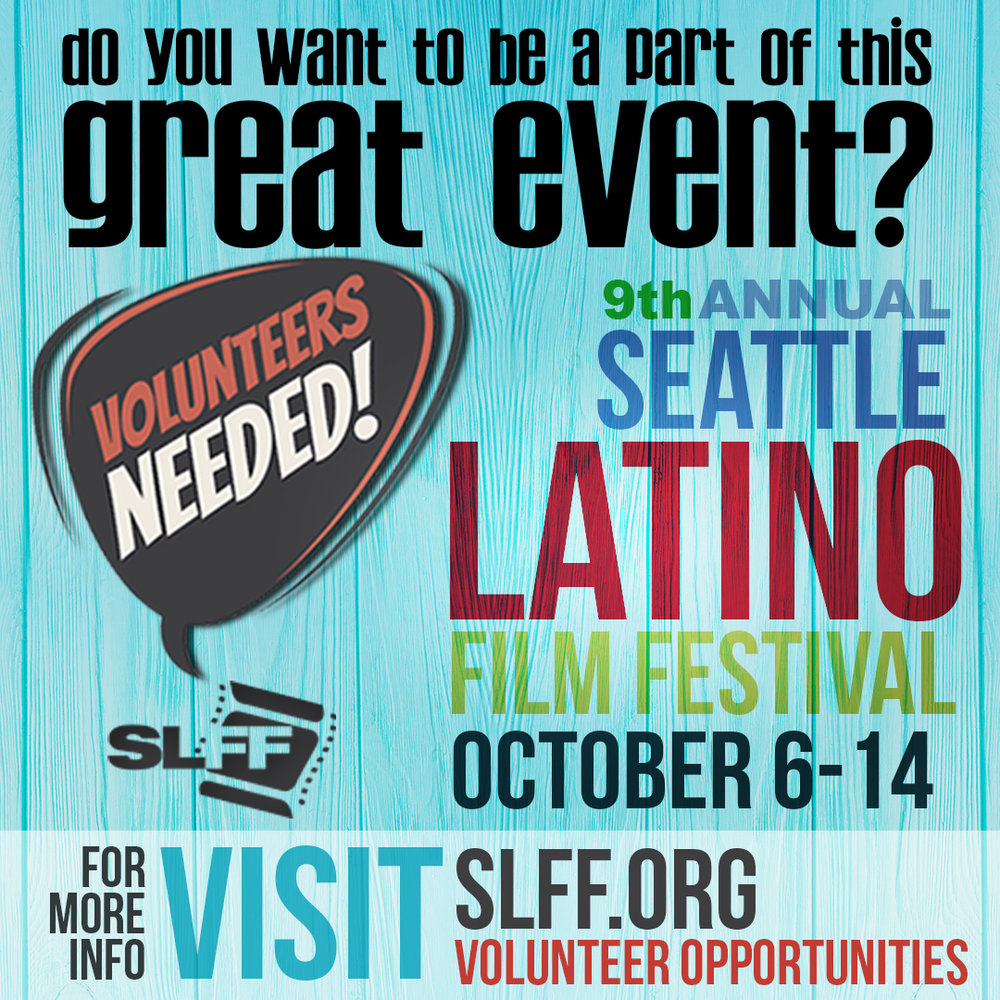 Volunteers are Essential for our Continued Success! - Thanks to a variety of volunteers that help in many ways the Seattle Latino Film Festival has become a prestigious event in the Seattle area.We could not do it without you!