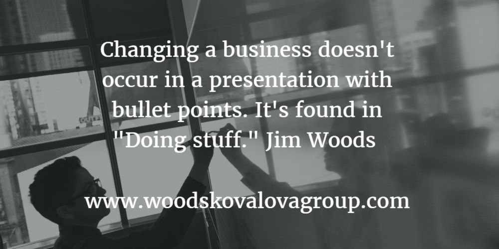 """The urgency for change multiplies with management inefficiency.."" Jim Woods"