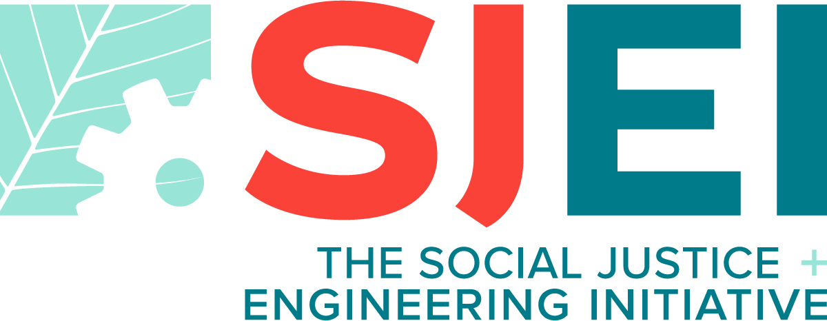 The Social Justice + Engineering Initiative