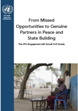 From Missed Opportunities to Genuine Partners in Peace and State Building: the UN's Engagement with Somali Civil Society    Research Paper