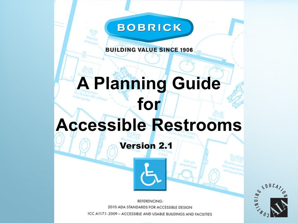 Bobrick_Accessible_Restroom_Design_CEU_Presentation Version 2.1 020916.jpg