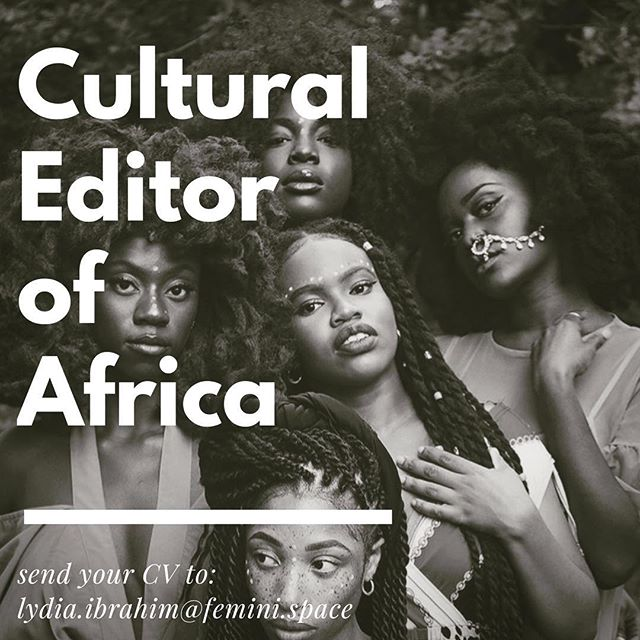 💕NEW EDITORIAL POSITION💕 Femini Magazine is looking for a Cultural Editor of Africa 🌍 ! This role aims to represent the activism of African women and showcase the creative work of African female creatives. This position would allow you to be part of the editorial team of a growing independent publication, which aims to recognise the voices of female activists and creatives from around the world. The role will also allow you to gain experience in editorials, communication and the ability to manifest your originality into Femini's online space. You will be required to have great communication skills via online platforms, an eye for creativity and amazing writing abilities, with a willingness to dedicate time to writing for this growing publication. To apply, please email lydiaibrahim@femini.space with a C.V. containing your experience and personal bio along with the reason we should choose you. Remember to tell friends who may also be interested! / Applications close at the end of August / 📸 @cengiscapes