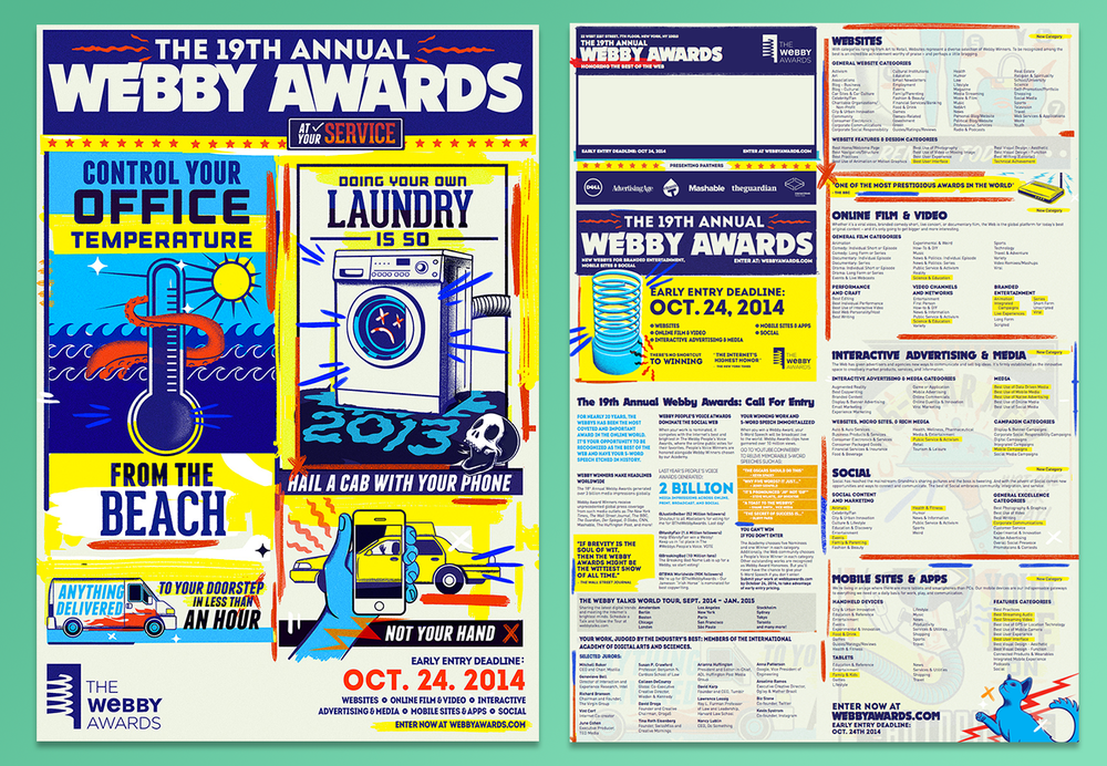 "The 19th Annual Webby Awards Call for Entries poster. The images and type were created and chosen by Shannon Gibney, I used the artwork from this poster to create all messaging used throughout the ""season."""