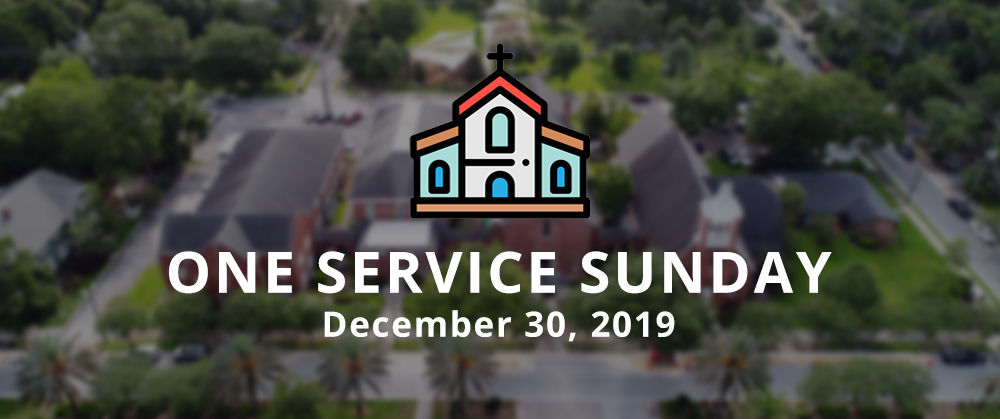 ONE SERVICE SUNDAY - DECEMBER 30 - No Button.jpg