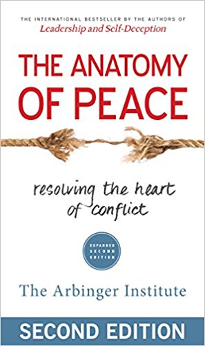 The Anatomy of Peace - The Arbinger Institute