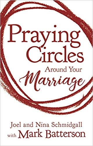 Praying Circles Around Your Marriageby: Joel & Nina Schmidgall - The truth is this: what your marriage will become is determined by how you pray. Bold prayers honor God. God honors bold prayers. Praying Circles around Your Marriage will empower you and your spouse to identify your greatest dreams for the most important relationship in your life, and pray the kind of audacious prayers in which God finds delight.