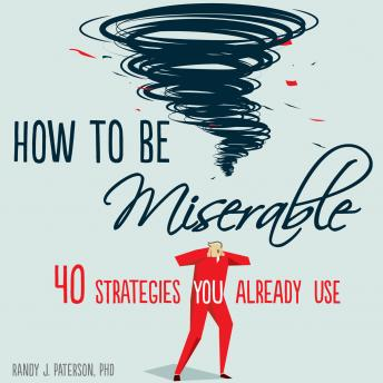 Ulykkelighed | How to be miserable? 40 strategies you already use