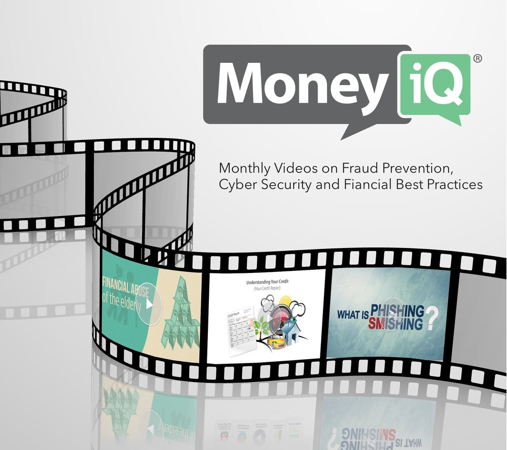 Money IQ: Monthly videos for Business and Personal account holders on Fraud Prevention, Cyber Security, and Financial Best Practices