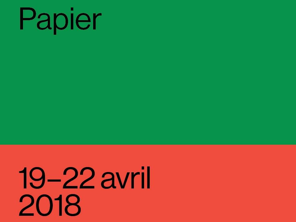 Papier   From April 19 to 22, 2018 @ Arsenal Contemporary Art