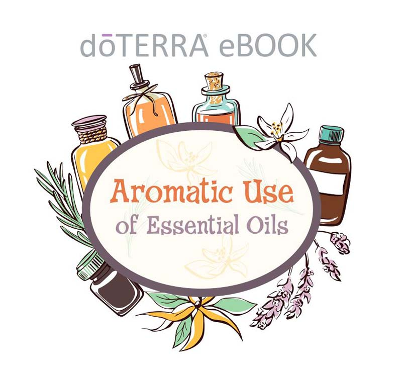 "Free doTERRA eBook, ""Aromatic Use of Essential Oils"" - click on the image to read / download the eBook."