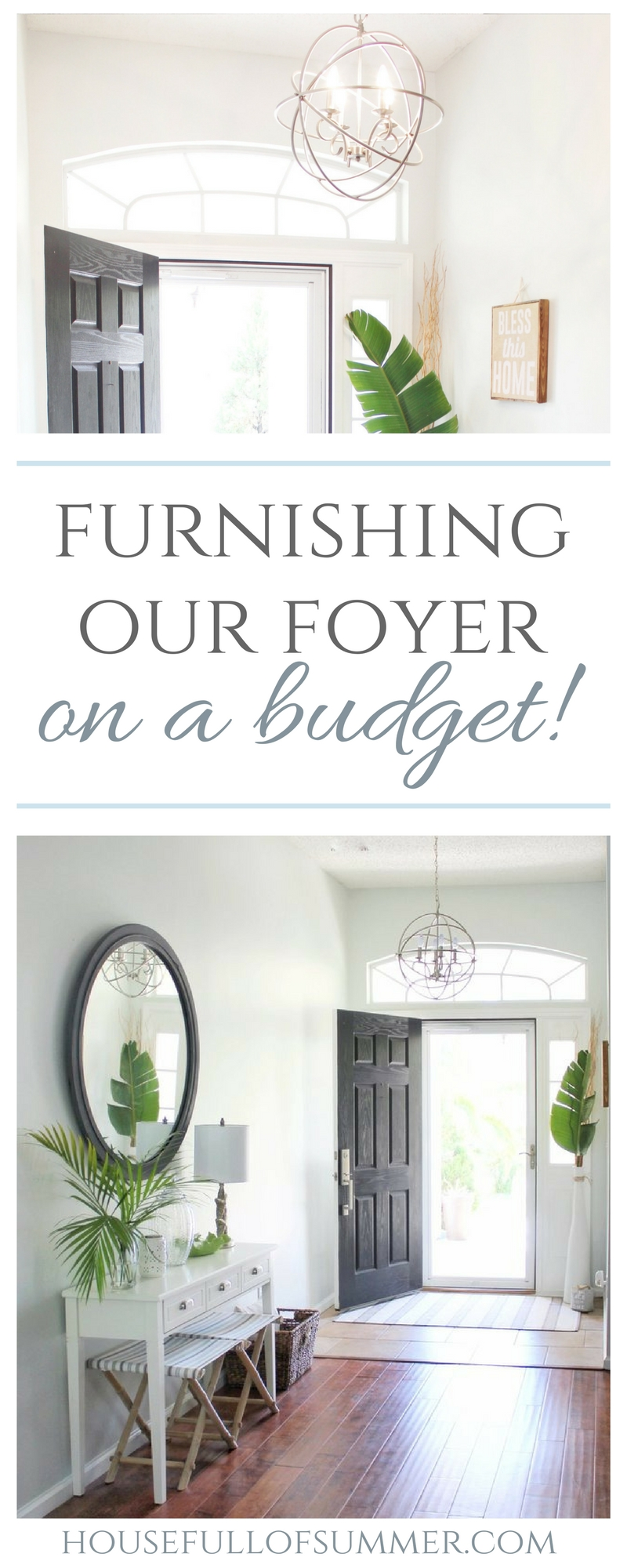 House Full of Summer Blog - before and after foyer, foyer makeover, decorating on a budget, furnishing our foyer, tropical decor, entryway lighting, orb chandelier, coastal decor