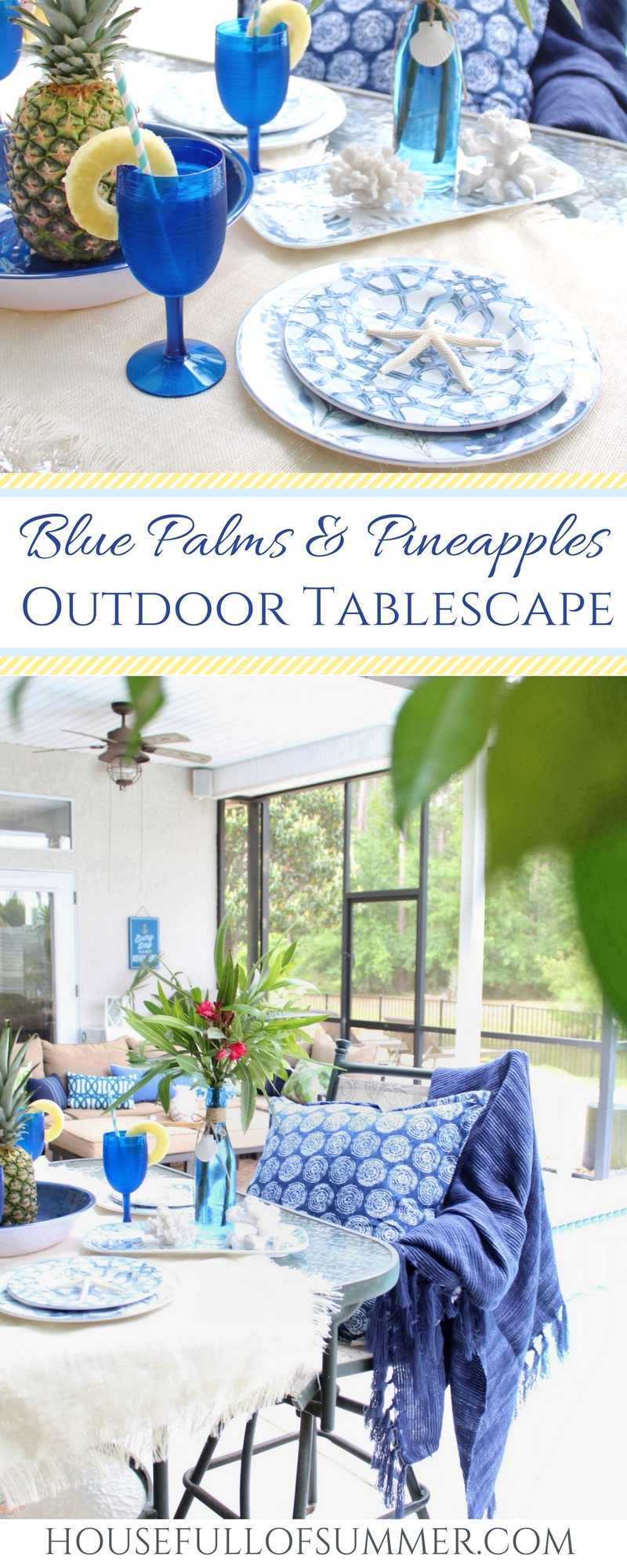 Blue Palms & Pineapples Outdoor Tablescape | House Full of Summer partnership with Christmas Tree Shops andThat! Coastal Living line, outdoor entertaining, poolside dining, plasticware, melamine, tropical dishes, chinoiserie chic, patio decor, coastal tablescape, blue and white table setting, pineapple cocktail, plastic blue wine glasses, navy and white decor, Florida home living, navy and white cushions #ad #Christmastreeshops