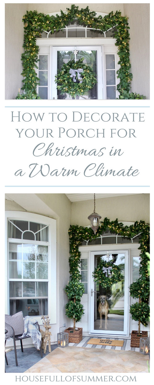 How To Decorate Your Porch For Christmas In A Warm Climate House