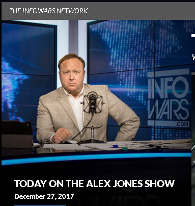 2017-12-27 11_07_29-Watch Alex Jones Show » Alex Jones' Infowars_ There's a war on for your mind!.png