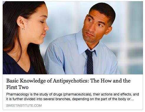 SWEET Institute- Basic Knowledge of Antipsychotics