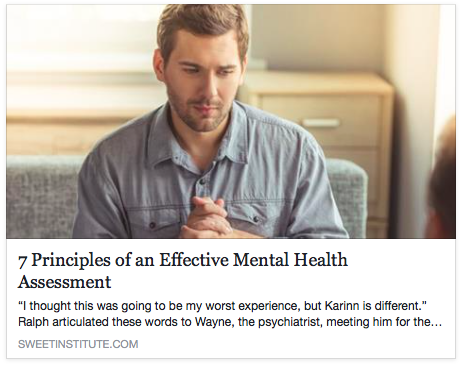 SWEET Institute-7 Principles of an Effective Mental Health Assessment