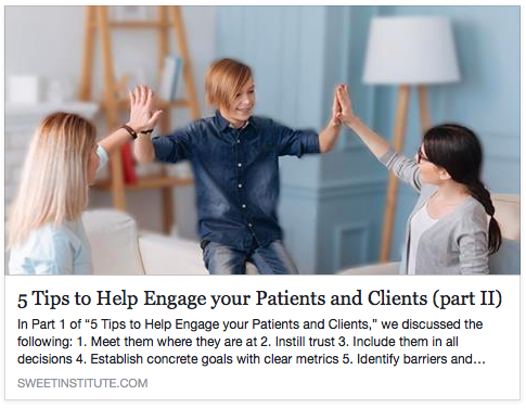 SWEET Institute-5Tips to help Engage your Patients and Clients (part2)