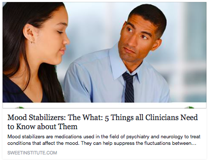 SWEET Institute- Mood Stabilizers: The What: 5 Things all Clinicians Need to Know about Them